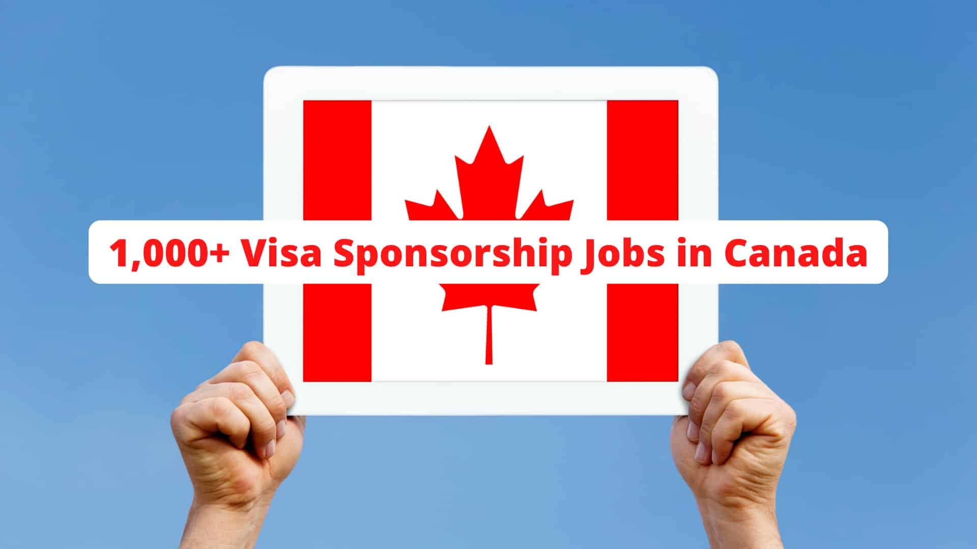 Visa Sponsorship Jobs in Canada – Apply Now: Live & Work in Canada with Your Visa Sponsored 2000+